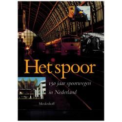 Het Spoor 150 jaar spoorwegen in Nederland