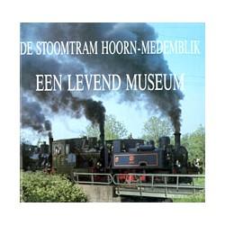 De stoomtram Hoorn-Medemblik - Een levend museum