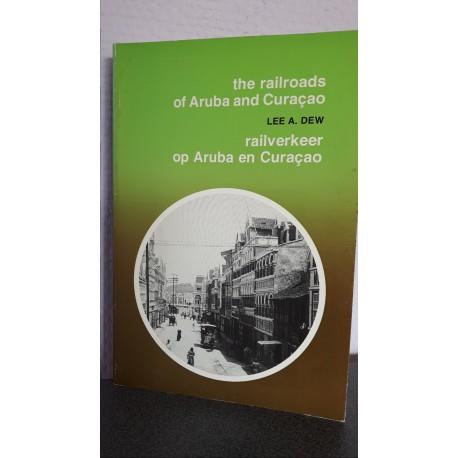 The railroads of Aruba and Curacao Railverkeer op Aruba en Curacao