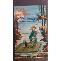 Mark Twain Omnibus - Tom Sawyer als kwajongen - Tom Sawyer als zeerover - Tom Sawyer als speurder
