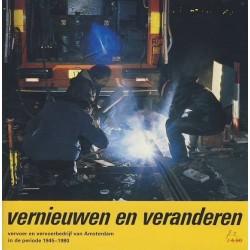 Vernieuwen en veranderen. Vervoer en vervoerbedrijf van Amsterdam in de periode 1945-1980.