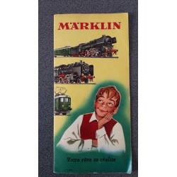 Märklin folders - flyers - informatie Votre réve se réalise 1957