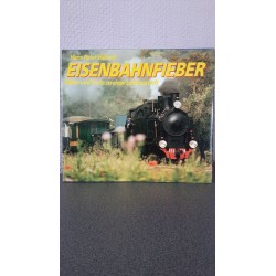 Eisenbahnfieber Bilder und texte zu einer Leidenschaft