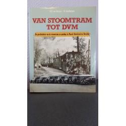 Van stoomtram tot DVM - De geschiedenis van de stoomtram en autobus in Noord-Overijsel en Drenthe