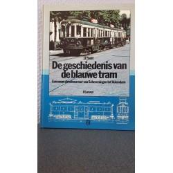 De geschiedenis van de Blauwe tram - Een eeuw streekvervoer van Scheveningen tot Volendam