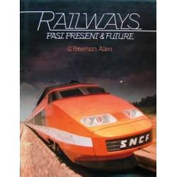 Railways Past, Present & Future