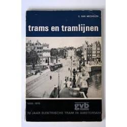 Trams en tramlijnen - 1900-1970 70 Jaar elektrische tram in Amsterdam
