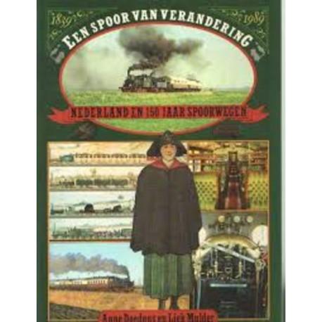 Een spoor van verandering - nederland en 150 jaar Spoorwegen