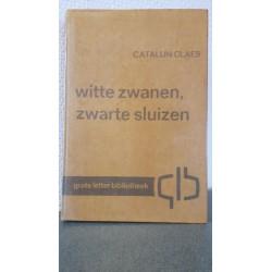 Witte zwanen, zwarte sluizen - Groot letter boek.
