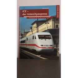 Ice - der Intercityexpress - Stars der Schiene