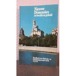 Nieuwe Dimensies in beeld en geluid - Handboek over Optische ~ en Geluidsapparatuur uit de U.S.S.R.