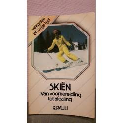 Skiën - Van voorbereiding tot afdaling - R.Pauli