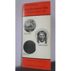Klachtenboek 2000 of: Die Goeie Nieuwe Tijd