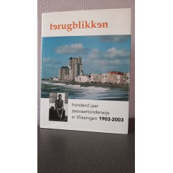 Terugblikken - Honderd jaar zeevaartonderwijs in Vlissingen