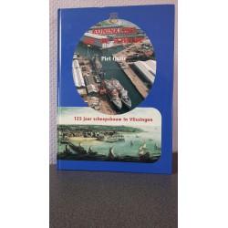 Koninklijke Mij. 'De Schelde' - 125 jaar scheepsbouw in Vlissingen