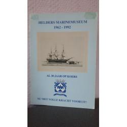 Helders Marinemuseum 1962 - 1992 - Al 30 jaar op koers