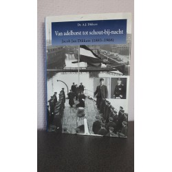 Van adelborst tot schout-bij-nacht Jacob Jan Dikkers (1883-1968)