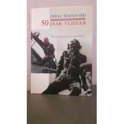Prins Bernhard - 50 jaar vlieger