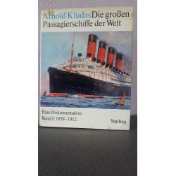 Die grossen Passagierschiffe der Welt Band I: 1858-1912