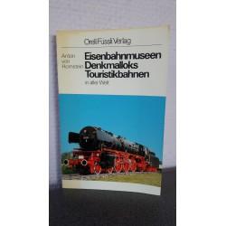 Eisenbahnmuseen Denkmalloks Touristikbahnen in aller Welt