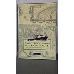Van Hoogaars tot Kustwacht - 150 jaar politietoezicht te water