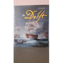 de Delft - De dagjournalen met de complete en authentieke geschiedenis