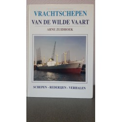 Vrachtschepen van de wilde vaart Schepen - rederijen - verhalen