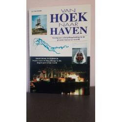 Van Hoek naar Haven - Veertig jaar scheepsbegeleiding in de grootste haven ter Wereld