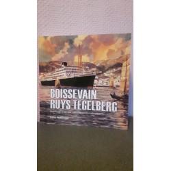 Boisse van Ruys Tegelberg Beknopte biografie van drie zusterschepen