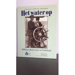 Het water op - 400 jaar pleziervaart in Nederland