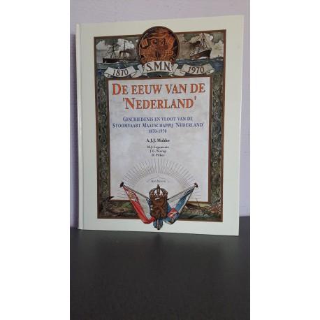 De eeuw van de 'Nederland' - Geschiedenis en vloot van de Stoomvaart Maatschappij 'Nederland' 1870-1970