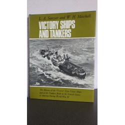 Victory ships and tankers - The history of the 'Victory' type Cargo ships and of the tankers