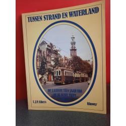 Tussen strand en Waterland - De laatste tien jaar van de Blauwe tram in beeld
