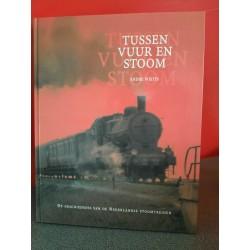 Tussen vuur en stoom - De geschiedenis van de Nederlandse stoomtreinen