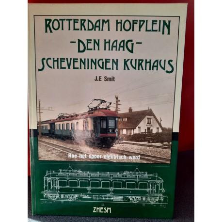 Rotterdam Hofplein - Den Haag - Scheveningen Kurhaus - Hoe het spoor elektrisch werd