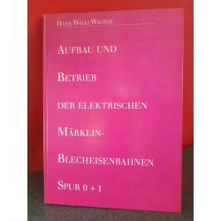 Aufbau und betrieb der elektrischen Märklin Blecheisenbahnen Spur O + 1