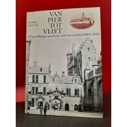 Van pier tot Vliet - 117 jaar Haags openbaar vervoer in foto's 1864-1981