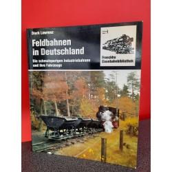 Feldbahnen in Deutschland - Die schmalspurigen Industriebahnen und ihre Fahrzeuge