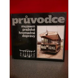 Prúvodce Muzeem Prazske hromadné dopravy - Gids voor het openbaar vervoer Museum van Praag