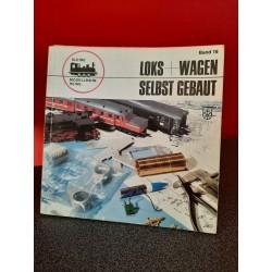Loks + Wagen Selbst gebaut - Kleine Modellbahn Reihe Band 16