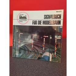 Signalbuch fur die Modellbahn - Kleine Modellbahn Reihe Band 9