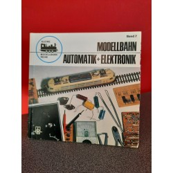 Modellbahn automatik + Elektronik - Kleine Modellbahn Reihe Band 7