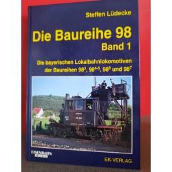 Die Baureihe 98 - Band 1 Die Bayerischen Lokalbahnlokomotiven