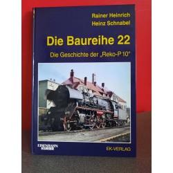 Die Baureihe 22 - Die Geschichte der ,,Reko-P10''