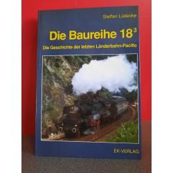 Die Baureihe 18 3 - Die Geschichte der letze Länderbahn-Pacific