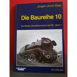 Die Baureihe 10 - Die Neubau-Dampflokomotiven de DB - Band 1
