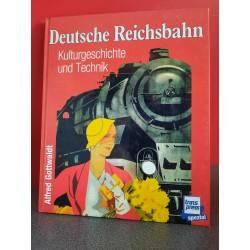 Deutsche Reichsbahn - Kulturgeschichte und Technik